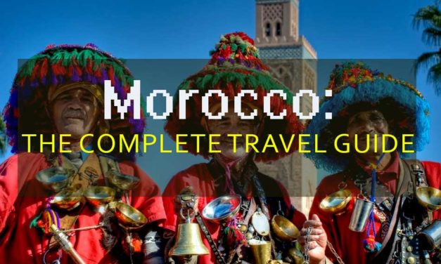 Morocco: the complete travel guide