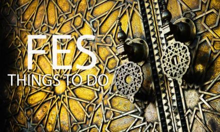 Fes: Top 15 ATTRACTIVE PLACES TO VISIT AND THINGS TO DO.