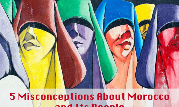 5 Misconceptions About Morocco and Its People you didn't know!