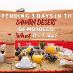 SPENDING 3 DAYS IN THE SAHARA DESERT OF MOROCCO: WHAT IT'S LIKE