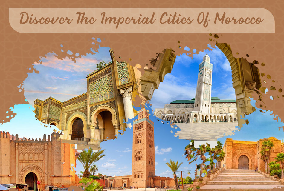 Discover the imperial cities of Morocco