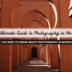 The Ultimate Guide to Photography in Morocco: All you need to know about Photography in Morocco